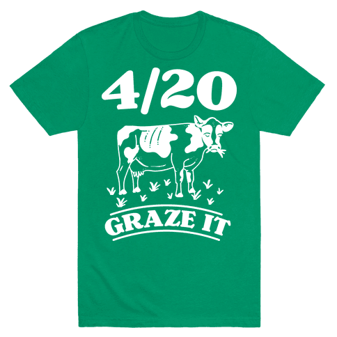 4/20 Graze it Mens T-Shirt