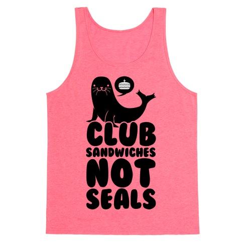 Club Sandwiches Not Seals Tank Top