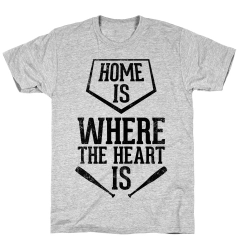 Home Is Where The Heart Is (Vintage) T-Shirt