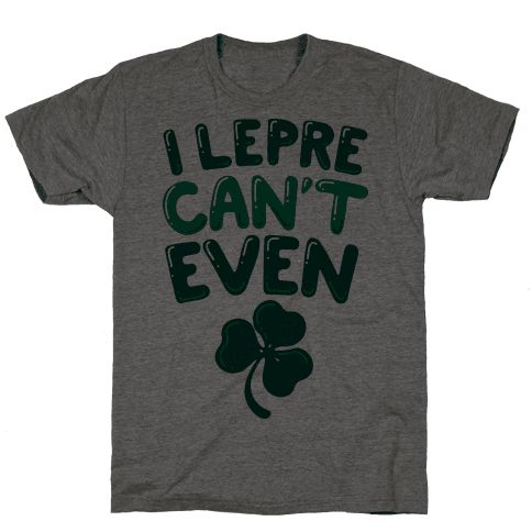 I Lepre-Can't Even Mens T-Shirt