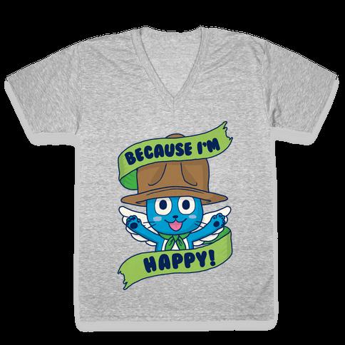 Because I'm Happy! V-Neck Tee Shirt