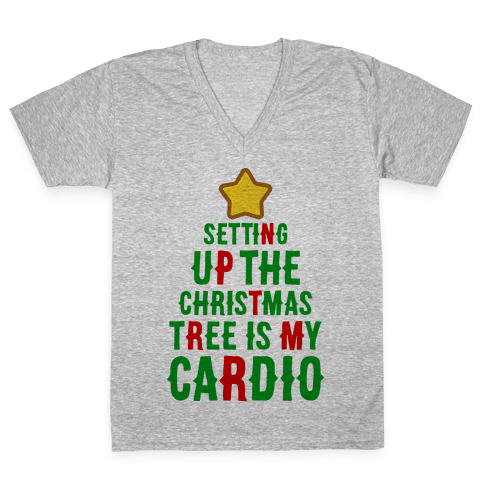Setting Up The Christmas Tree Is My Cardio V-Neck Tee Shirt