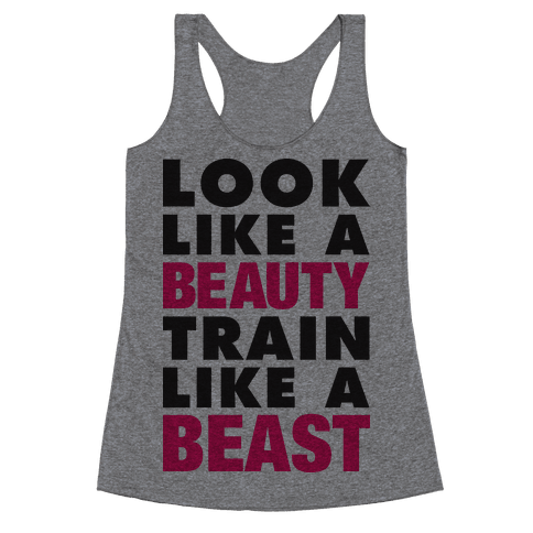 Look Like A Beauty, Train Like A Beast Racerback Tank Top