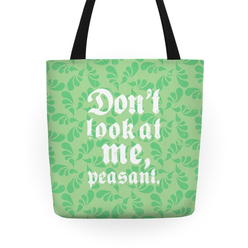 Don't Look At Me Peasant Tote