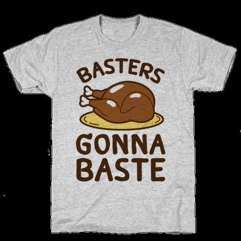 Basters Gonna Baste Mens T-Shirt