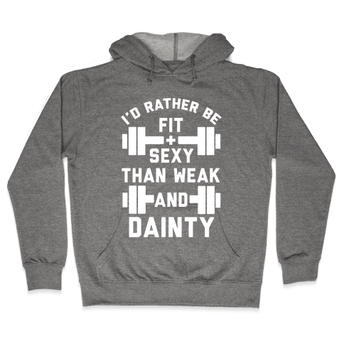 Fit and Sexy Hooded Sweatshirt