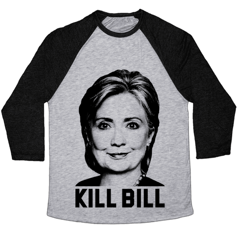 Kill Bill Hillary Baseball Tee