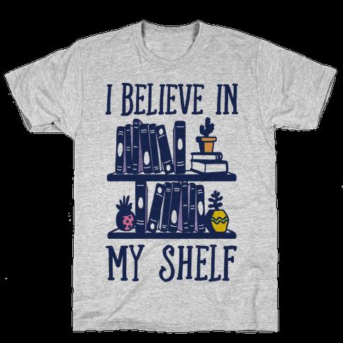 I Believe In My Shelf Mens T-Shirt
