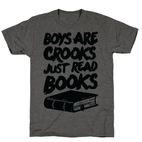 Boys Are Crooks Just Read Books T-Shirt