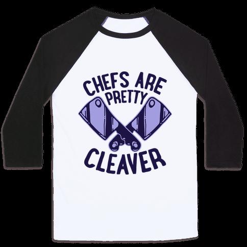 Chefs are Pretty Cleaver Baseball Tee