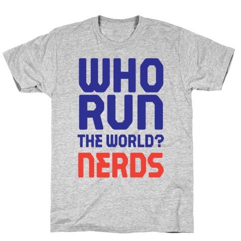 Who Run The World? Nerds T-Shirt