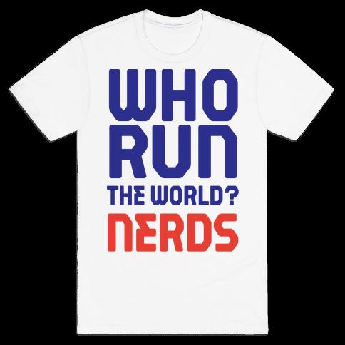 Who Run The World? Nerds Mens T-Shirt