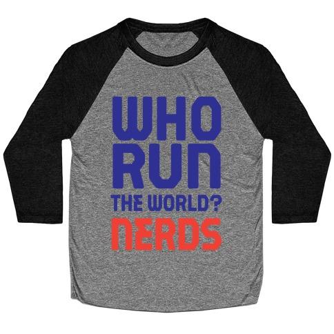 Who Run The World? Nerds Baseball Tee