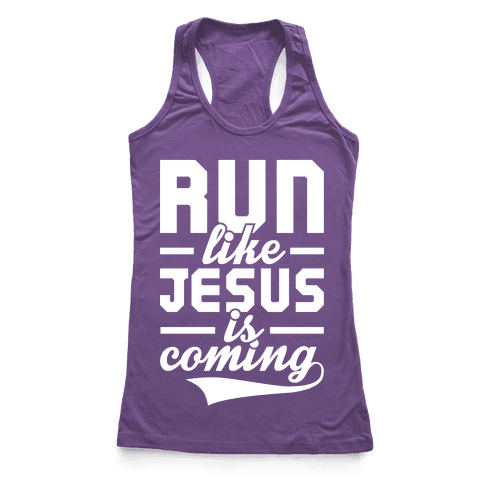 Run Like Jesus Is Coming Racerback Tank Top