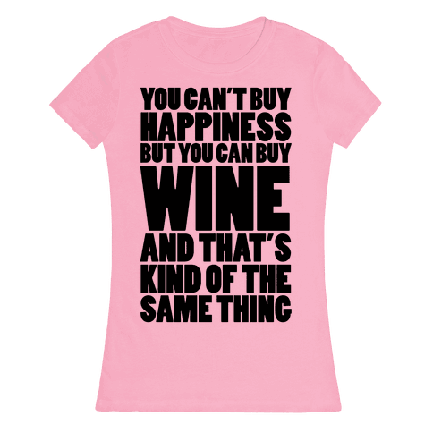 Wine Is My Happiness Womens T-Shirt