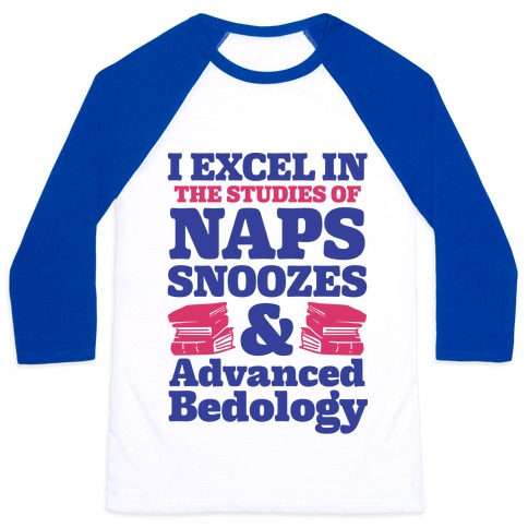 I Study Naps Snoozes & Advanced Bedology Baseball Tee