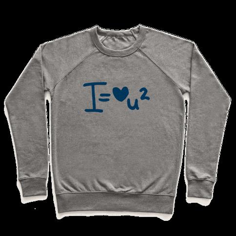 I Love You2 (Algebra Love) Pullover