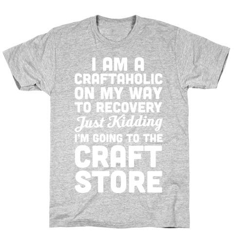 I Am A Craftaholic T-Shirt