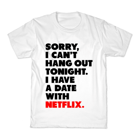 Sorry, I Have a Date with Netflix Kids T-Shirt