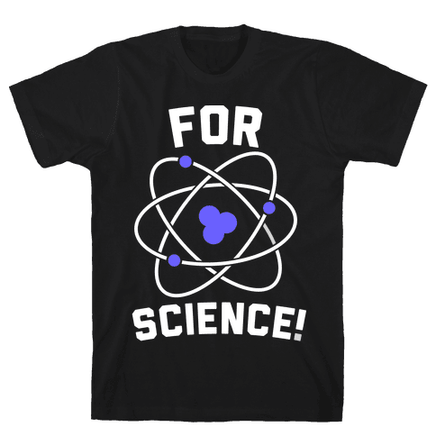 For Science Mens T-Shirt