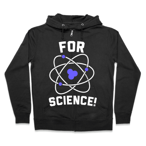 For Science Zip Hoodie