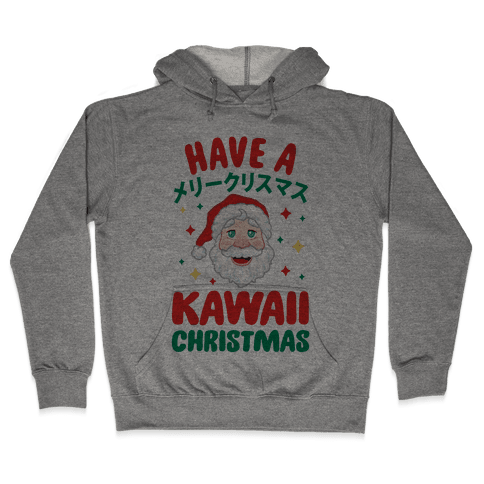 Have a Kawaii Christmas Hooded Sweatshirt