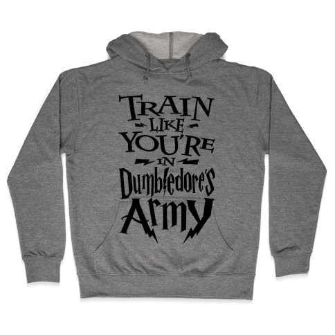 Train Like You're In Dumbledore's Army Hooded Sweatshirt