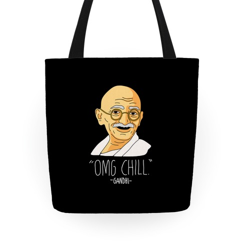 OMG Chill -Gandhi Tote