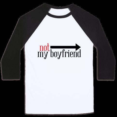 Not My Boyfriend Baseball Tee