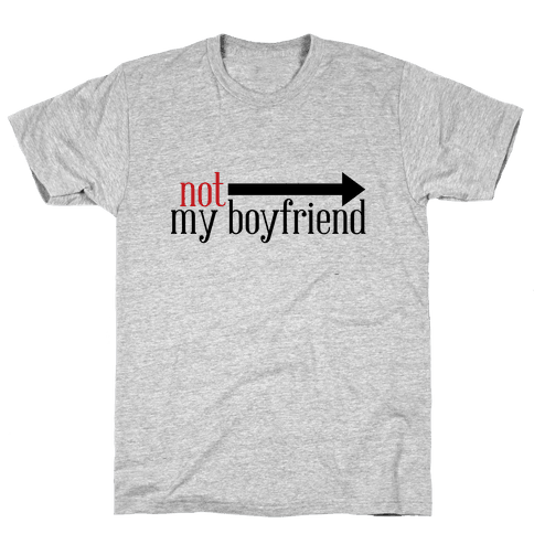 Not My Boyfriend Mens T-Shirt