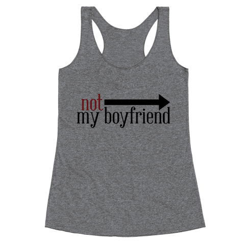 Not My Boyfriend Racerback Tank Top