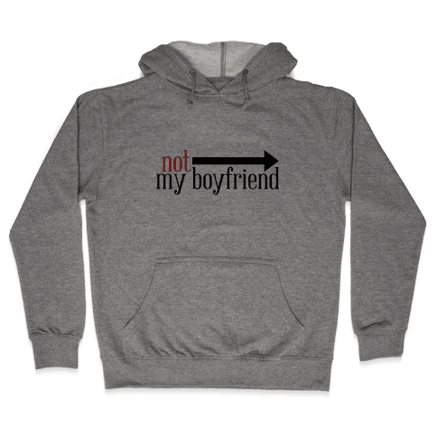 Not My Boyfriend Hooded Sweatshirt