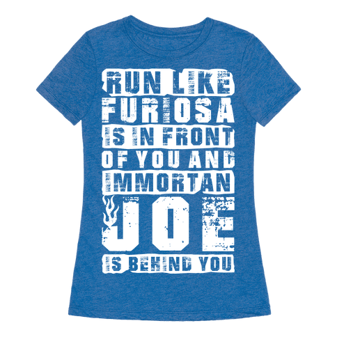 Run like furiosa is in front of you t shirt human for 90214 zip code