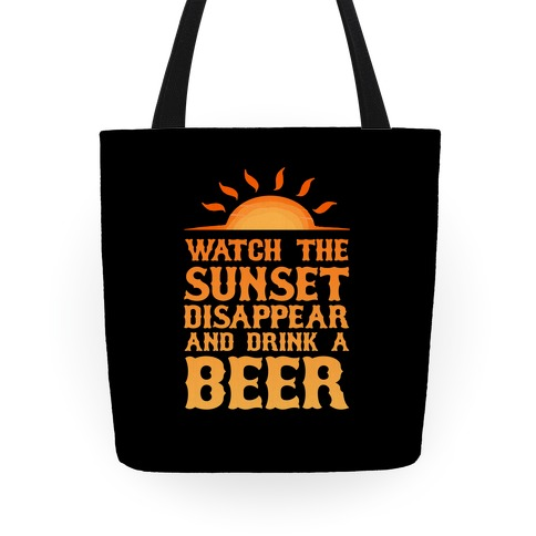 Watch The Sunset And Drink Beer Tote