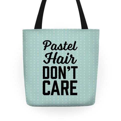 Pastel Hair Don't Care Tote