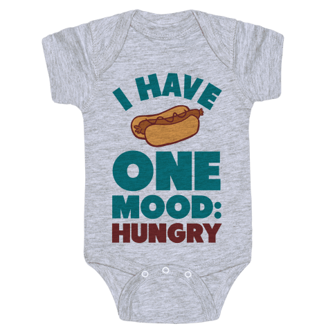 I Have One Mood: Hungry Baby Onesy