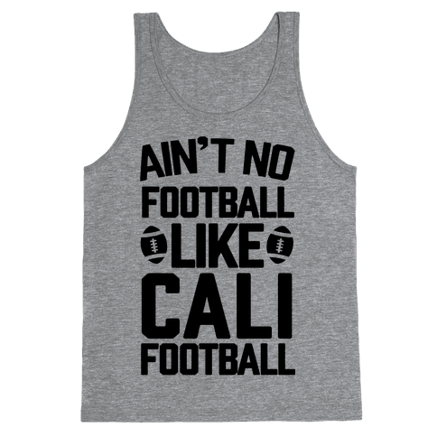 Ain't No Football Like Cali Football Tank Top