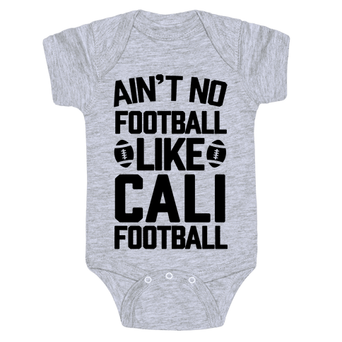 Ain't No Football Like Cali Football Baby Onesy