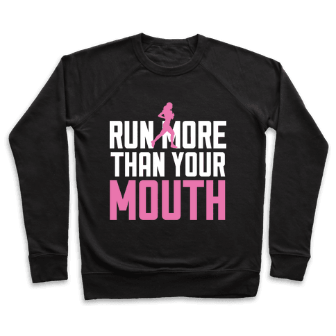 Run More Than Your Mouth Pullover