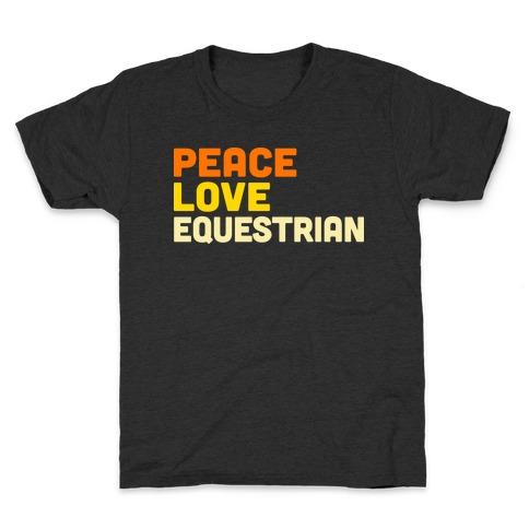Peace, Love, Equestrian Kids T-Shirt