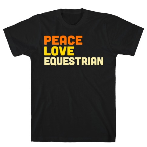 Peace, Love, Equestrian Mens T-Shirt