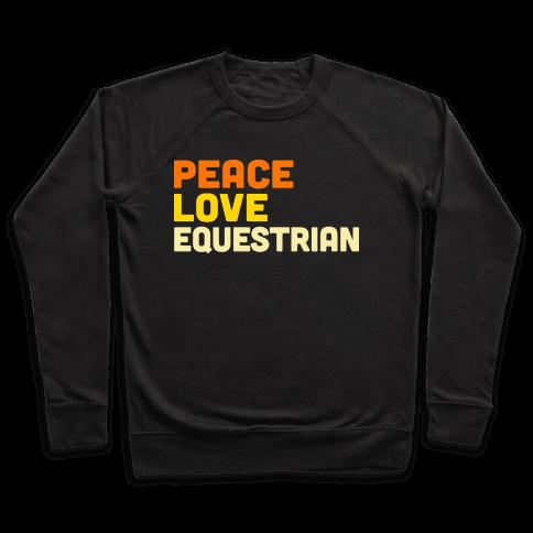 Peace, Love, Equestrian Pullover