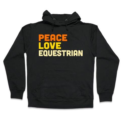 Peace, Love, Equestrian Hooded Sweatshirt