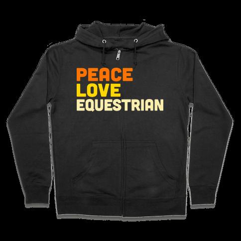 Peace, Love, Equestrian Zip Hoodie