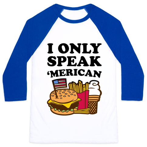 I Only Speak 'Merican Baseball Tee