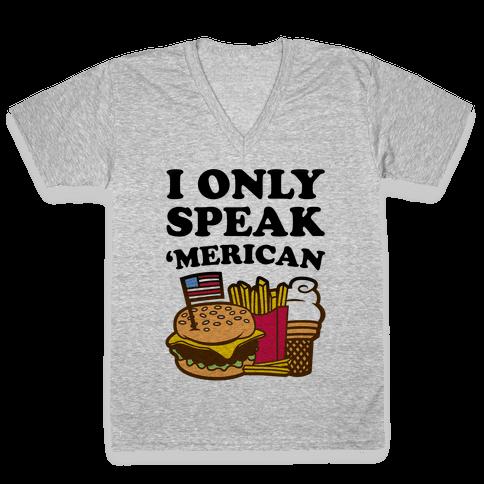 I Only Speak 'Merican V-Neck Tee Shirt