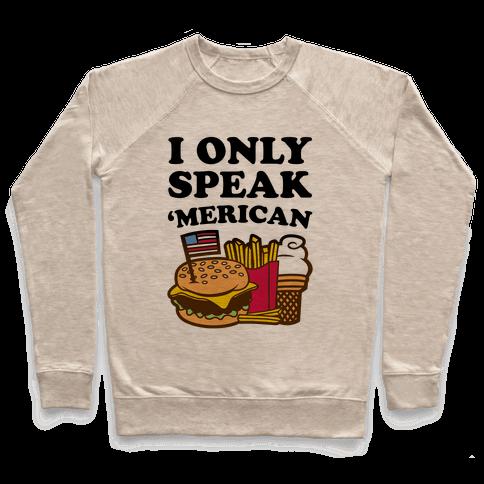 I Only Speak 'Merican Pullover