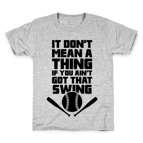 It Don't Mean A Thing If You Ain't Got That Swing Kids T-Shirt