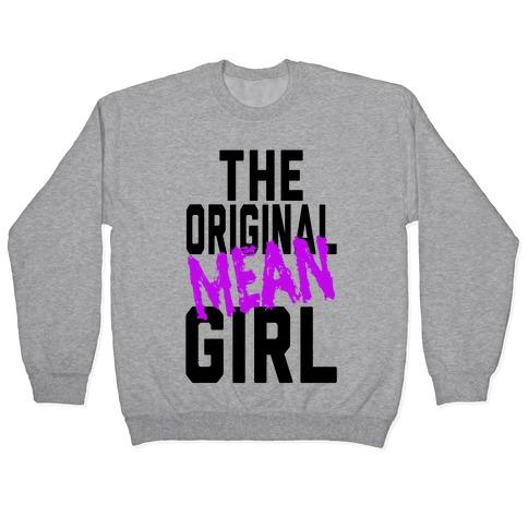 The Original Mean Girl Pullover