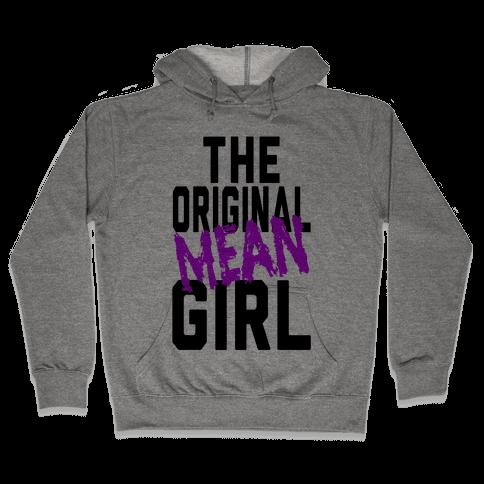 The Original Mean Girl  Hooded Sweatshirt